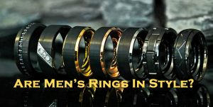 Are Men's Rings In Style?