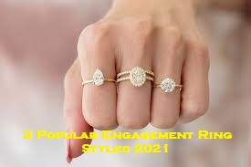 3 Popular Engagement Ring Styles 2021