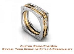 Custom Rings For Men – Reveal Your Sense of Style And Personality
